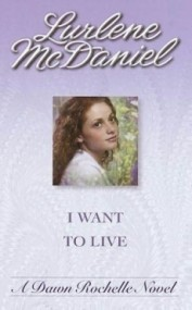 I Want to Live (Dawn Rochelle #2)