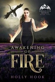 Awakening of Fire (Dragon Born, #1)