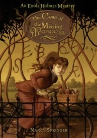 The Case of the Missing Marquess (Enola Holmes Mysteries #1)