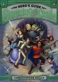 The Hero's Guide to Storming the Castle (The League of Princes)