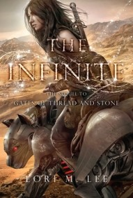 The Infinite (Gates of Thread and Stone #2)