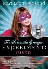 Fused (Samantha Granger Experiment #1)