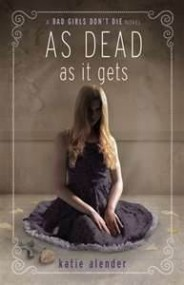As Dead As It Gets (Bad Girls Don't Die #3)