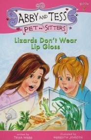 Lizards Don't Wear Lip Gloss (Abby and Tess Pet-Sitters)