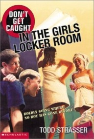 Don't Get Caught in the Girls Locker Room (Don't Get Caught #1)