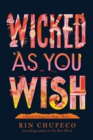 Wicked As You Wish (A Hundred Names for Magic #1)