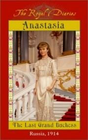Anastasia: The Last Grand Duchess, Russia, 1914 (The Royal Diaries)