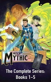 Mitch Mythic the Complete Series: Books 1-5
