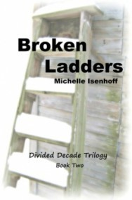 Broken Ladders (Divided Decade Trilogy #2)