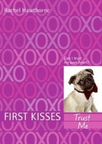 First Kisses: Trust Me (Book 1)