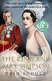 The King and Mrs. Simpson: The True Story of the Commoner Who Captured the Heart of a King