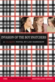 Invasion of the Boy Snatchers (The Clique #4)