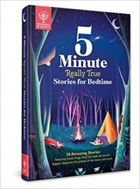 5-Minute Really True Stories for Bedtime: 30 Amazing Stories: Featuring frozen frogs, King Tut's beds, the world's biggest sleepover, the phases of the moon, and more