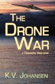 The Drone War (The Cassandra Virus #2)