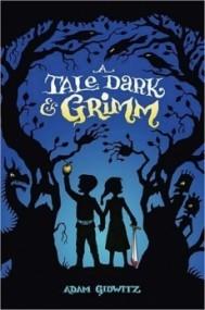A Tale Dark & Grimm (A Tale Dark & Grimm #1)