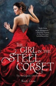 The Girl in the Steel Corset (The Steampunk Chronicles #1)