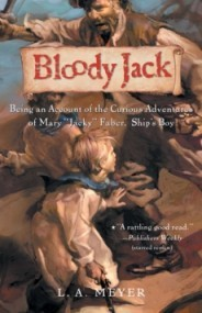 """Bloody Jack: Being an Account of the Curious Adventures of Mary """"Jacky"""" Faber, Ship's Boy (Bloody Jack #1)"""