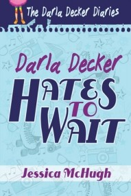 Darla Decker Hates to Wait (Darla Decker #1)