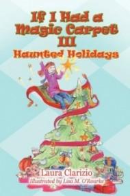 Haunted Holidays (If I Had a Magic Carpet #3)