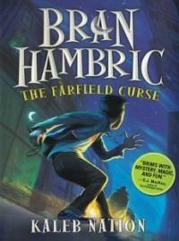 The Farfield Curse (Bran Hambric #1)