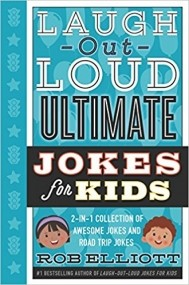 Laugh-Out-Loud Ultimate Jokes for Kids: 2-in-1 Collection of Awesome Jokes and Road Trip Jokes