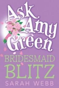 Bridesmaid Blitz (Ask Amy Green #3)