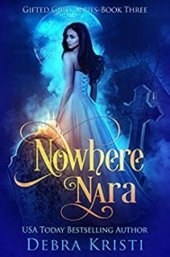 Nowhere Nara (Gifted Girls Series, Book 3)