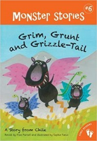 Grim, Grunt and Grizzle-Tail: A Story from Chile