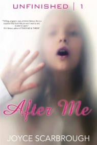 After Me: The Unfinished Series Book One