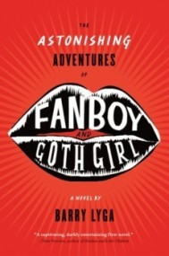 The Astonishing Adventures of Fanboy and Goth Girl (The Astonishing Adventures of Fanboy and Goth Girl #1)
