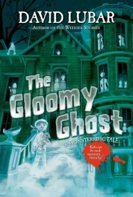 The Gloomy Ghost (A Monsterific Tale #5)