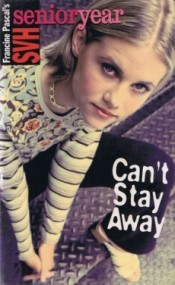 Can't Stay Away (Sweet Valley High Senior Year #1)