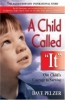 "A Child Called ""It"": One Child's Courage to Survive (Dave Pelzer #1)"