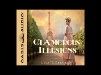 """Glamorous Illusions"" by Lisa T. Bergren - Chs. 1 & 2"
